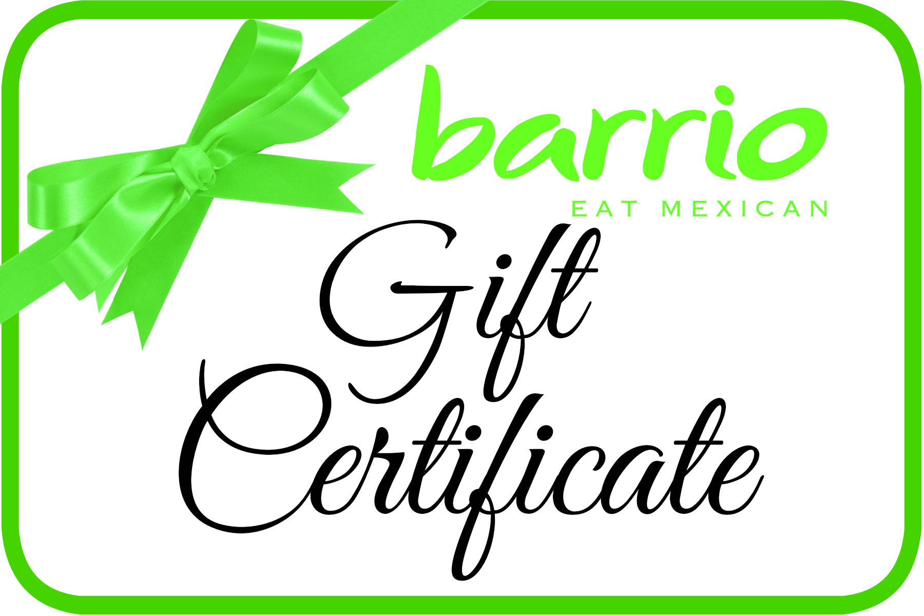Barrio Eat Mexican Gift Card WE WILL MAIL to A Friend For You